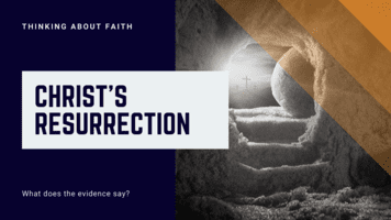 Christ's Resurrection: What Does the Evidence Say?