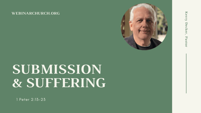 Submission & Suffering (Lesson from 1 Peter)