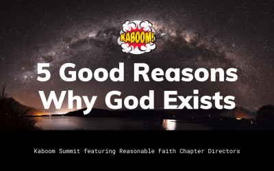 5 Good Reasons Why God Exists
